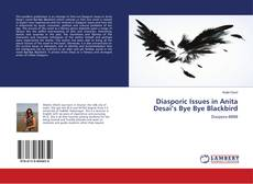 Couverture de Diasporic Issues in Anita Desai's Bye Bye Blackbird