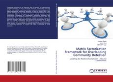 Bookcover of Matrix Factorization Framework for Overlapping Community Detection