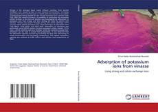 Portada del libro de Adsorption of potassium ions from vinasse