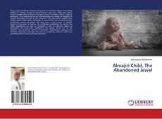 Bookcover of Almajiri Child, The Abandoned Jewel