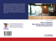 Role of Additive Manufacturing in Orthotics Product Development kitap kapağı