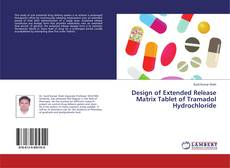 Copertina di Design of Extended Release Matrix Tablet of Tramadol Hydrochloride