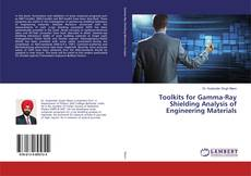 Bookcover of Toolkits for Gamma-Ray Shielding Analysis of Engineering Materials