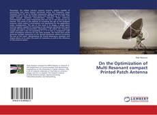 Bookcover of On the Optimization of Multi Resonant compact Printed Patch Antenna