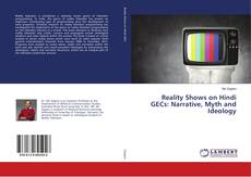 Bookcover of Reality Shows on Hindi GECs: Narrative, Myth and Ideology