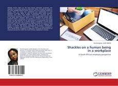 Bookcover of Shackles on a human being in a workplace