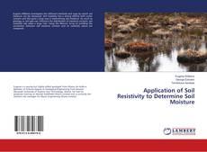 Bookcover of Application of Soil Resistivity to Determine Soil Moisture