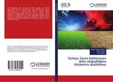 Bookcover of Türkiye Tarım Sektörünün İklim Değişikliğine Etkilerinin Azaltılması