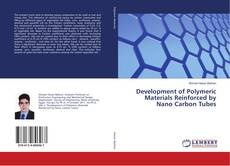 Development of Polymeric Materials Reinforced by Nano Carbon Tubes的封面