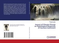 Capa do livro de Impact of Climate Change on Hydrological Responses of Gumara Catchment