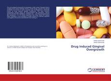 Bookcover of Drug Induced Gingival Overgrowth