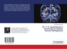 Bookcover of Dr. T. P. Jayakrishnan's Teachings on Holistic Human Metaphysics