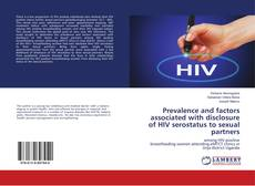 Bookcover of Prevalence and factors associated with disclosure of HIV serostatus to sexual partners