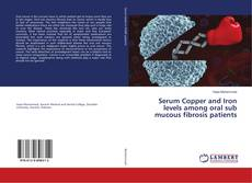 Bookcover of Serum Copper and Iron levels among oral sub mucous fibrosis patients
