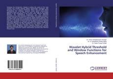 Buchcover von Wavelet Hybrid Threshold and Window Functions for Speech Enhancement