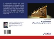 Bookcover of Econometrics of qualitative phenomena
