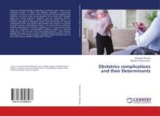 Bookcover of Obstetrics complications and their Determinants