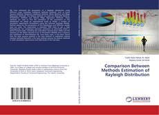 Copertina di Comparison Between Methods Estimation of Rayleigh Distribution