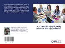 Bookcover of Is it stressful being a health science student in Malaysia?