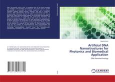 Обложка Artificial DNA Nanostructures for Photonics and Biomedical Application