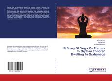 Bookcover of Efficacy Of Yoga On Trauma In Orphan Children Dwelling In Orphanage