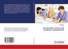 Bookcover of Examination stress and academic achievement