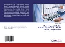 Bookcover of Challenges of Digital Collaboration in the South African Construction