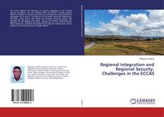 Bookcover of Regional Integration and Regional Security. Challenges in the ECCAS