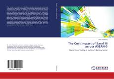 Bookcover of The Cost Impact of Basel III across ASEAN-5