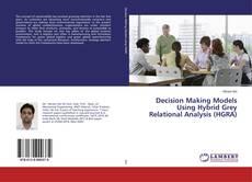 Portada del libro de Decision Making Models Using Hybrid Grey Relational Analysis (HGRA)