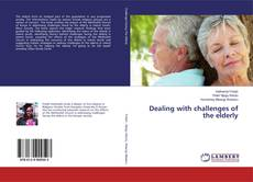 Bookcover of Dealing with challenges of the elderly