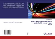 Bookcover of Circular microstrip antennas loaded with two annular rings