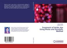 Treatment of Acidic dye Using Photo and Sonolytic Method的封面