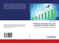 Bookcover of Inflation. Exchange rate and growth dynamics in Ghana