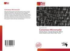 Borítókép a  Cancerous Micronuclei - hoz