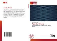 Bookcover of Astoria, Illinois