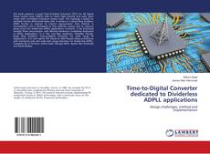 Copertina di Time-to-Digital Converter dedicated to Dividerless ADPLL applications