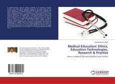 Copertina di Medical Education: Ethics, Education Technologies, Research & Practice