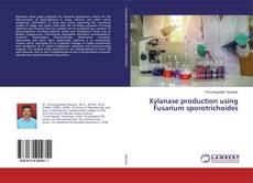 Bookcover of Xylanase production using Fusarium sporotrichoides