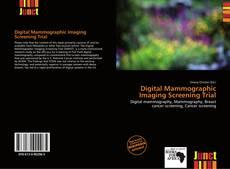 Bookcover of Digital Mammographic Imaging Screening Trial