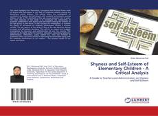 Shyness and Self-Esteem of Elementary Children - A Critical Analysis kitap kapağı