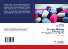 Couverture de Controlled Release Programmed Antihypertensive Agents