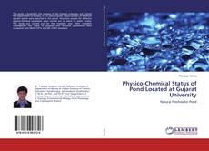 Bookcover of Physico-Chemical Status of Pond Located at Gujarat University