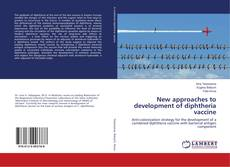 Bookcover of New approaches to development of diphtheria vaccine