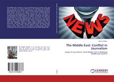 Bookcover of The Middle East: Conflict in Journalism