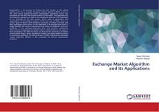 Couverture de Exchange Market Algorithm and its Applications