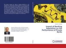 Bookcover of Impact of Banking Regulation on the Performance of Private Banks