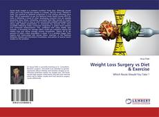 Bookcover of Weight Loss Surgery vs Diet & Exercise
