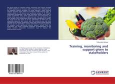 Bookcover of Training, monitoring and support given to stakeholders