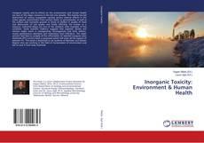 Copertina di Inorganic Toxicity: Environment & Human Health
